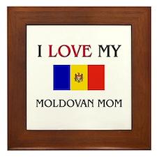 I Love My Moldovan Mom Framed Tile