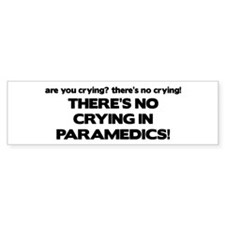 There's No Crying Paramedics Bumper Bumper Sticker