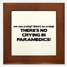 There's No Crying Paramedics Framed Tile