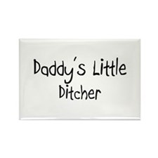 Daddy's Little Ditcher Rectangle Magnet