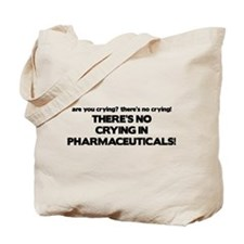 There's No Crying Pharmaceuticals Tote Bag