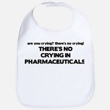 There's No Crying Pharmaceuticals Bib