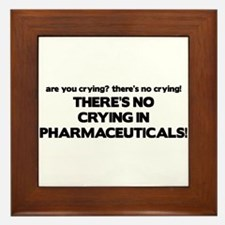 There's No Crying Pharmaceuticals Framed Tile