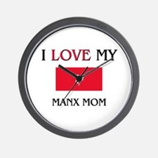 I Love My Manx Mom Wall Clock