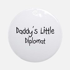 Daddy's Little Diplomat Ornament (Round)