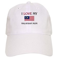 I Love My Malaysian Mom Baseball Cap