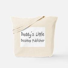 Daddy's Little Desktop Publisher Tote Bag