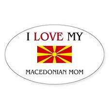 I Love My Macedonian Mom Oval Decal