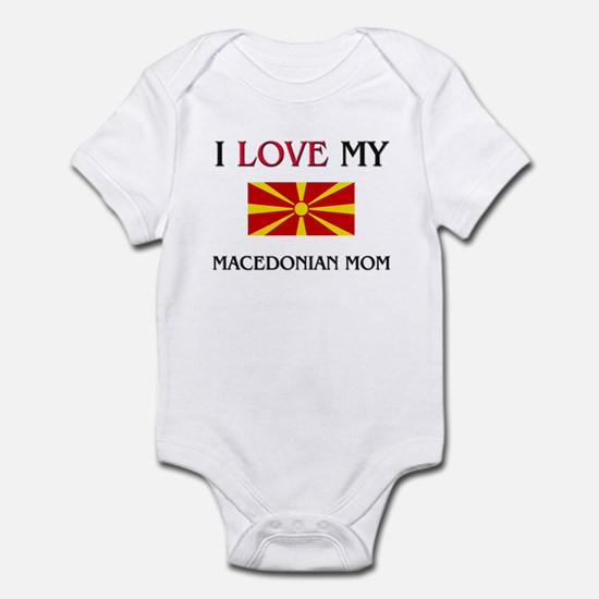 I Love My Macedonian Mom Infant Bodysuit