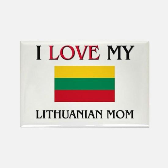 I Love My Lithuanian Mom Rectangle Magnet