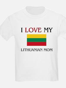 I Love My Lithuanian Mom T-Shirt