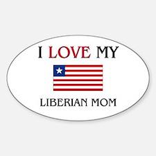 I Love My Liberian Mom Oval Decal