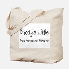Daddy's Little Data Processing Manager Tote Bag