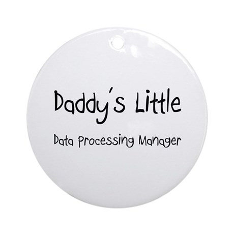 Daddy's Little Data Processing Manager Ornament (R
