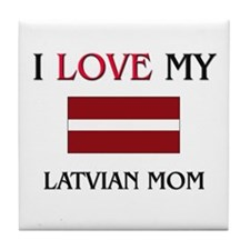 I Love My Latvian Mom Tile Coaster