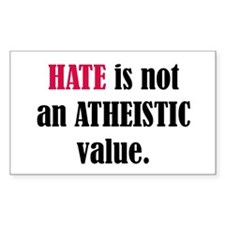 Hate is not an ATHEISTIC valu Sticker (Rectangular