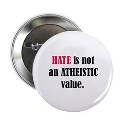 Hate is not an ATHEISTIC valu Button