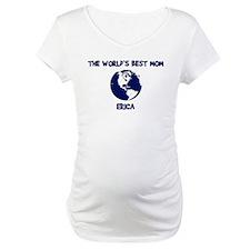ERICA - Worlds Best Mom Shirt