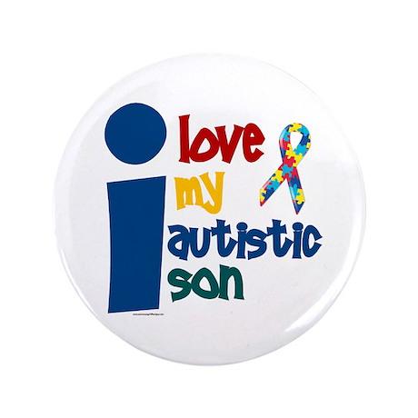 """I Love My Autistic Son 1 3.5"""" Button"""
