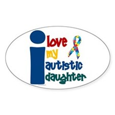 I Love My Autistic Daughter 1 Oval Decal