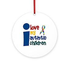 I Love My Autistic Children 1 Ornament (Round)