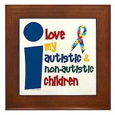 I Love My Autistic & NonAutistic Children 1 Framed