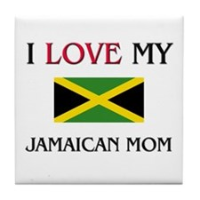 I Love My Jamaican Mom Tile Coaster