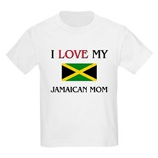 I Love My Jamaican Mom T-Shirt