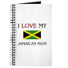 I Love My Jamaican Mom Journal