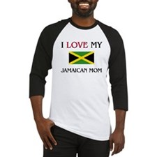 I Love My Jamaican Mom Baseball Jersey