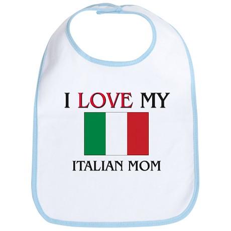 I Love My Italian Mom Bib