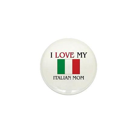 I Love My Italian Mom Mini Button (10 pack)