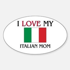 I Love My Italian Mom Oval Decal