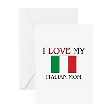 I Love My Italian Mom Greeting Card