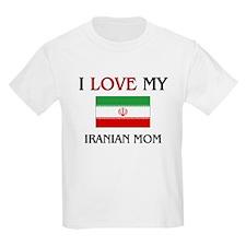 I Love My Iranian Mom T-Shirt
