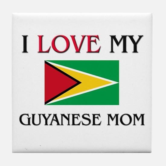I Love My Guyanese Mom Tile Coaster