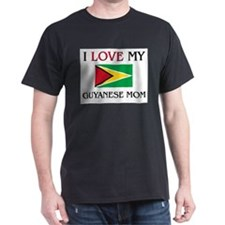 I Love My Guyanese Mom T-Shirt