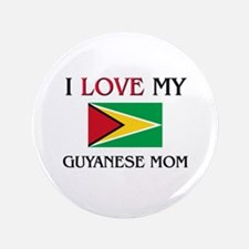 "I Love My Guyanese Mom 3.5"" Button"
