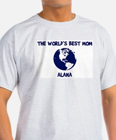 ALANA - Worlds Best Mom T-Shirt