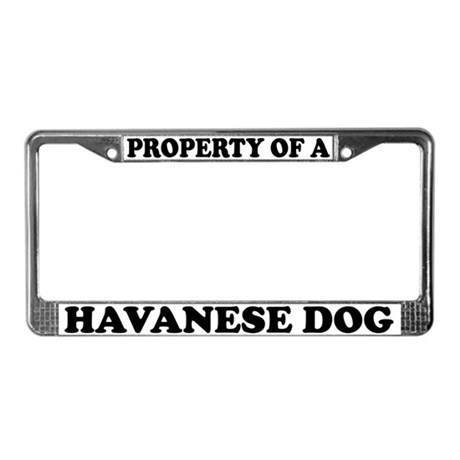 Property Of A Havanese Dog License Plate Frame