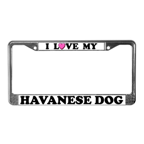 I Love My Havanese Dog License Plate Frame