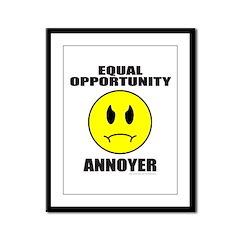 EQUAL OPPORTUNITY ANNOYER Framed Panel Print