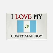 I Love My Guatemalan Mom Rectangle Magnet