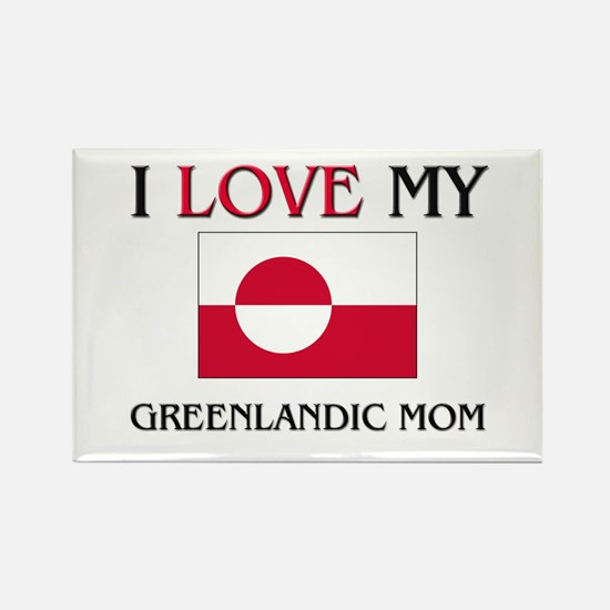 I Love My Greenlandic Mom Rectangle Magnet