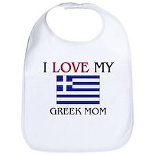 I Love My Greek Mom Bib