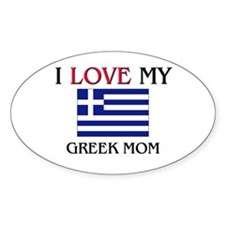 I Love My Greek Mom Oval Decal