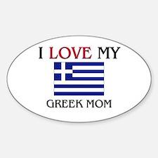 I Love My Greek Mom Oval Decal