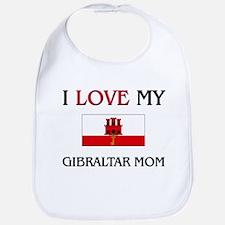 I Love My Gibraltar Mom Bib