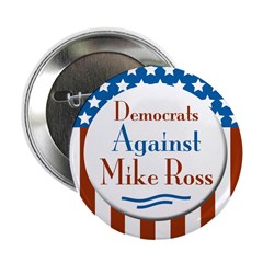 Democrats Against Mike Ross campaign button