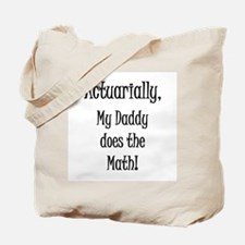 Actuarially Daddy Tote Bag